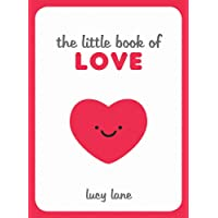 The Little Book of Love: Tips, Techniques and Quotes to Help You Spark Romance