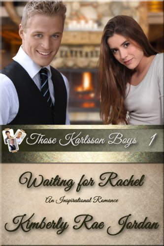 Book: Waiting for Rachel (Those Karlsson Boys) by Kimberly Rae Jordan