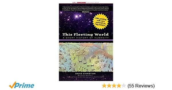 Amazon this fleeting world a short history of humanity this amazon this fleeting world a short history of humanity this world of ours 9781933782041 david christian books fandeluxe Images