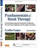 Fundamentals of Hand Therapy: Clinical Reasoning and Treatment Guidelines for Common Diagnoses of the Upper Extremity