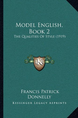 Read Online Model English, Book 2: The Qualities Of Style (1919) pdf epub
