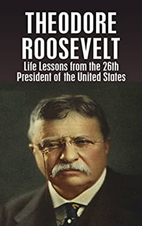 Early life of theodore roosevelt as the 26th president of the united states