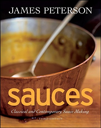Sauces: Classical and Contemporary Sauce Making, 3rd Edition by James Peterson