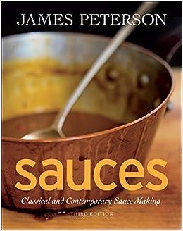 Sauces: Classical and Contemporary Sauce Making: Amazon.es: James K. Peterson: Libros en idiomas extranjeros
