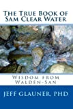 The True Book of Sam Clear Water, Jeff Glauner, 144210788X