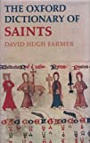 The Oxford Dictionary of Saints, Farmer, David Hugh, 0198691203