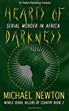Hearts of Darkness: Encyclopedia of African Serial Killers (World Serial Killers by Country) (Volume 2)