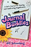 Journal Buddies: A Girl's Journal for Sharing and Celebrating Magnificence (2nd Edition)