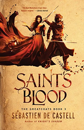 """Saint's Blood (The Greatcoats)"" av Sebastien de Castell"