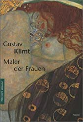 Gustav Klimt. Maler der Frauen.