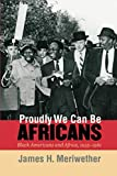 Proudly We Can Be Africans: Black Americans and