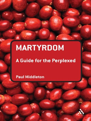 Martyrdom: A Advisor for the Perplexed (Guides for the Perplexed)