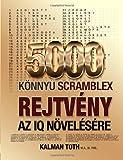 5000 Konnyu Scramblex Rejtveny Az IQ Novelesere, Kalman Toth M.A. M.PHIL., 149377400X