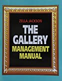The Gallery Management Manual, Zella Jackson, 0913069507
