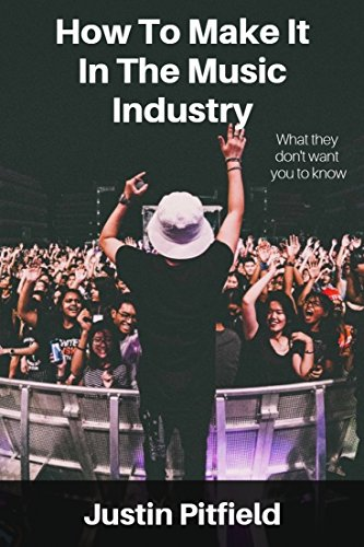 How To Make It In The Music Industry: What they don't want you to know (Roadman Crash Course Book 1)