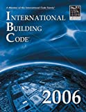 : 2006 International Building Code - Softcover Version: Softcover Version (International Building Code)