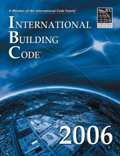 2006 International Building Code  Softcover Version: Softcover Version International Building Code
