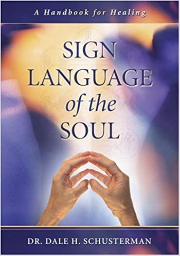 Sign Language Of The Soul A Handbook For Healing 9781932133059