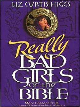 Download Bad Girls of the Bible: And What We Can Learn ...
