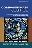 Compassionate Justice, Christopher D. Marshall, 1610978072