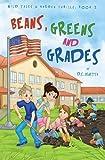 Beans, Greens & Grades (Wild Tales & Garden Thrills) (Volume 2)