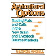 Agricultural Options: Trading Puts and Calls in the New Grain and Livestock Futures Markets