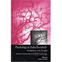 Psychology in India Revisited - Developments in the Discipline: Volume 2: Personality and Health Psychology (Psychology in India series)