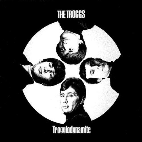 the Troggs: Trogglodynamite (Audio CD)
