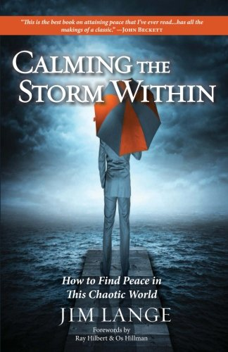 Calming the Storm Within: How to Find Peace in This Chaotic World