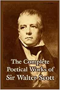 The Complete Poetical Works Of Sir Walter Scott Walter