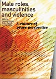Male Roles, Masculinities and Violence, , 9231037455