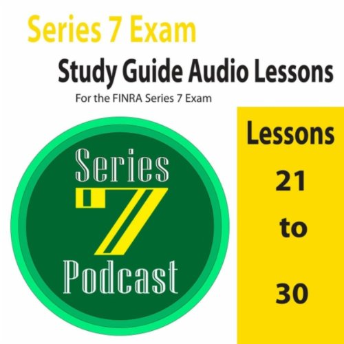Verse Series - Series 7 Exam (Study Guide Audio Lessons 21 to 30 for the Finra Series 7 Exam)