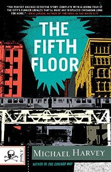 The Fifth Floor: A Michael Kelley Novel by [Harvey, Michael]