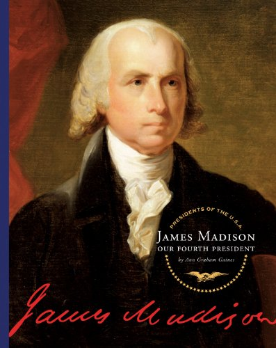 James Madison (Presidents of the U.S.A.)