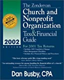 The Zondervan 2002 Church and Nonprofit Organization Tax and Financial Guide, Daniel D. Busby, 0310237548