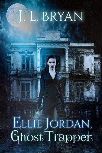 Ellie Jordan, Ghost Trapper by [Bryan, JL]