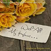 With All My Heart...: Lean On Him, Book 1 | Stephanie Hurt