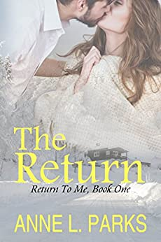 The Return (Return To Me Book 1) by [Parks, Anne L.]