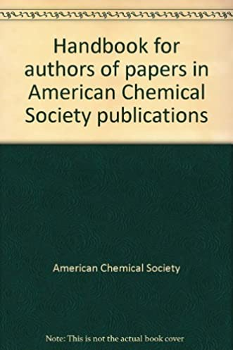 handbook for authors of papers in american chemical society rh amazon com