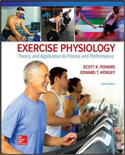 Exercise Physiology: Theory and Application to Fitness and Performance 10th Edition