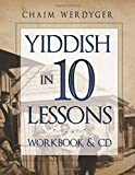 Yiddish in 10 Lessons (Yiddish Home Study Program: Workbook & 2 CD's) by Chaim Werdyger (2012-05-04)