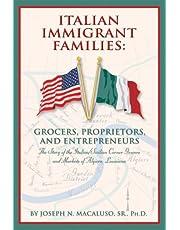 Italian Immigrant Families: Grocers, Proprietors, And Entrepreneurs