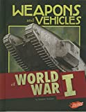 Weapons and Vehicles of World War I (Tools of War)