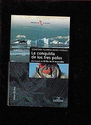 La conquista de los tres polos: Amazon.es: Alvaro, Ortega: Libros