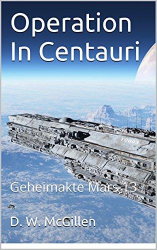 : Operation In Centauri: Geheimakte Mars 13