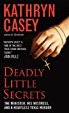 Deadly Little Secrets: The Minister, His Mistress, and a Heartless Texas Murder