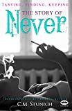 Tasting, Finding, Keeping: The Story of Never, A New Adult Romance Box Set (Tasting Never Book 1)