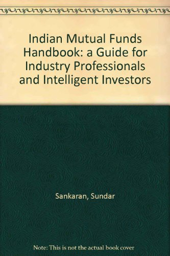 [EBOOK] Indian Mutual Funds Handbook: a Guide for Industry Professionals and Intelligent Investors K.I.N.D.L.E
