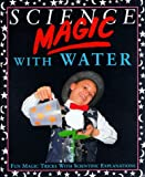 Science Magic with Water, Chris Oxlade, 0812019865
