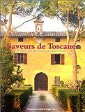 Saveurs de Toscane. Recettes et souvenirs d'un stage de cuisine italienne